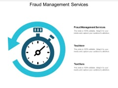 Fraud Management Services Ppt PowerPoint Presentation Design Templates Cpb