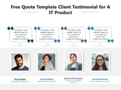 Free Quote Template Client Testimonial For A IT Product Ppt PowerPoint Presentation File Topics PDF