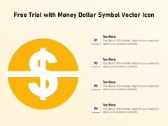 Free Trial With Money Dollar Symbol Vector Icon Ppt PowerPoint Presentation File Images PDF