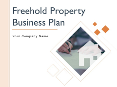 Freehold Property Business Plan Ppt PowerPoint Presentation Complete Deck With Slides