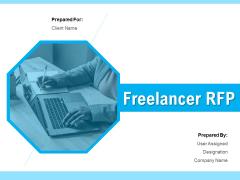 Freelancer RFP Ppt PowerPoint Presentation Complete Deck With Slides