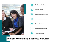 Freight Forwarding Business We Offer Ppt PowerPoint Presentation Infographic Template Deck