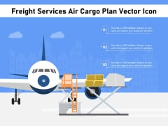 Freight Services Air Cargo Plan Vector Icon Ppt PowerPoint Presentation File Template PDF
