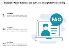 Frequently Asked Questions Icon By Person During Video Conferencing Ppt PowerPoint Presentation File Visual Aids PDF