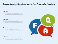 Frequently Asked Questions Icon To Find Answers For Problems Ppt PowerPoint Presentation File Portfolio PDF