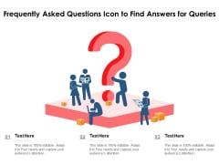 Frequently Asked Questions Icon To Find Answers For Queries Ppt PowerPoint Presentation Icon Deck PDF