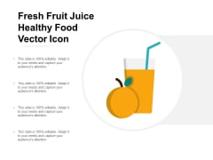 Fresh Fruit Juice Healthy Food Vector Icon Ppt Powerpoint Presentation Layouts Designs Download