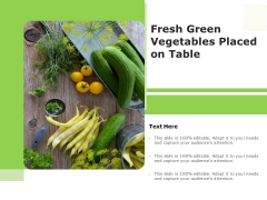 Fresh Green Vegetables Placed On Table Ppt PowerPoint Presentation File Aids PDF
