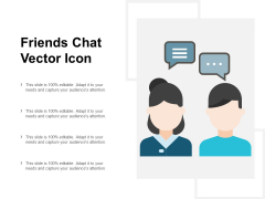 Friends Chat Vector Icon Ppt PowerPoint Presentation Ideas Outfit