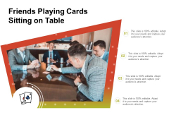 Friends Playing Cards Sitting On Table Ppt PowerPoint Presentation Gallery Slides PDF