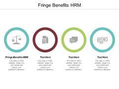 Fringe Benefits HRM Ppt PowerPoint Presentation Outline Slides Cpb