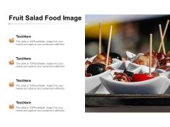 Fruit Salad Food Image Ppt PowerPoint Presentation Slides Design Inspiration