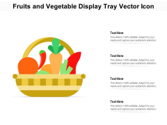 Fruits And Vegetable Display Tray Vector Icon Ppt PowerPoint Presentation Infographic Template Graphics PDF