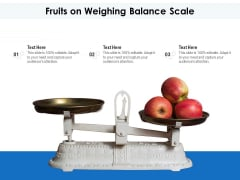 Fruits On Weighing Balance Scale Ppt PowerPoint Presentation File Show PDF