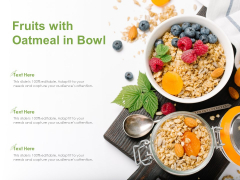 Fruits With Oatmeal In Bowl Ppt PowerPoint Presentation Show Images