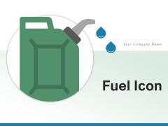 Fuel Icon Jar Icon Acid Icon Ppt PowerPoint Presentation Complete Deck