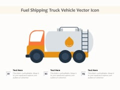 Fuel Shipping Truck Vehicle Vector Icon Ppt PowerPoint Presentation File Layouts PDF
