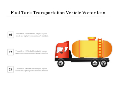 Fuel Tank Transportation Vehicle Vector Icon Ppt PowerPoint Presentation Gallery Visuals PDF