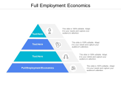 Full Employment Economics Ppt PowerPoint Presentation Layouts Skills Cpb