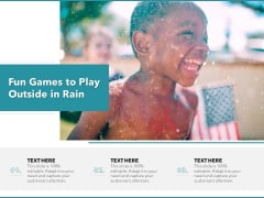 Fun Games To Play Outside In Rain Ppt PowerPoint Presentation Slides Smartart PDF