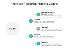 Function Production Planning Control Ppt PowerPoint Presentation Infographic Template Layout Ideas Cpb