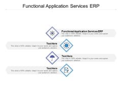 Functional Application Services ERP Ppt PowerPoint Presentation Design Templates Cpb