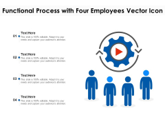 Functional Process With Four Employees Vector Icon Ppt PowerPoint Presentation Gallery Graphic Tips PDF