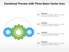 Functional Process With Three Gears Vector Icon Ppt PowerPoint Presentation File Background Image PDF