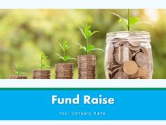 Fund Raise Business Financial Ppt PowerPoint Presentation Complete Deck