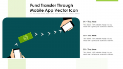 Fund Transfer Through Mobile App Vector Icon Ppt Slides File Formats PDF