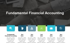 Fundamental Financial Accounting Ppt PowerPoint Presentation Summary Designs Cpb