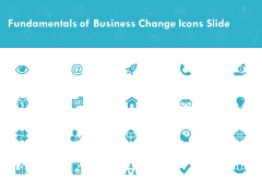 Fundamentals Of Business Change Icons Slide Growth Ppt PowerPoint Presentation Infographics Objects