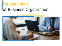Fundamentals Of Business Organization Ppt PowerPoint Presentation Complete Deck With Slides