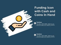 Funding Icon With Cash And Coins In Hand Ppt PowerPoint Presentation Influencers PDF