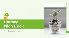 Funding Pitch Deck Ppt PowerPoint Presentation Complete Deck With Slides