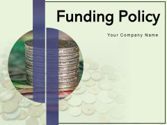 Funding Policy Evaluation Implementation Ppt PowerPoint Presentation Complete Deck