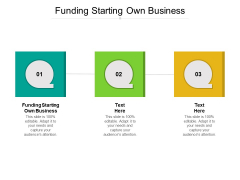 Funding Starting Own Business Ppt PowerPoint Presentation Infographics Structure Cpb