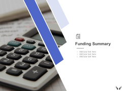 Funding Summary Management Ppt Powerpoint Presentation Styles File Formats