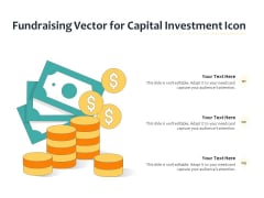 Fundraising Vector For Capital Investment Icon Ppt PowerPoint Presentation Gallery Introduction PDF