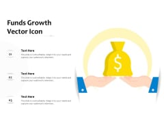 Funds Growth Vector Icon Ppt PowerPoint Presentation Slides Deck PDF