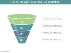 Funnel Design For Media Segmentation Powerpoint Ideas