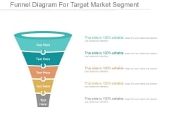 Funnel Diagram For Target Market Segment Ppt PowerPoint Presentation Templates