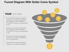 Funnel Diagram With Dollar Coins Symbol Powerpoint Templates