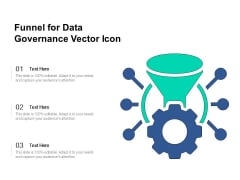 Funnel For Data Governance Vector Icon Ppt PowerPoint Presentation File Graphics PDF