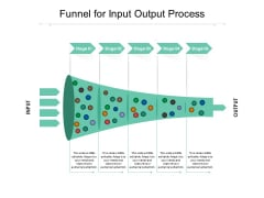 Funnel For Input Output Process Ppt PowerPoint Presentation Pictures Grid PDF
