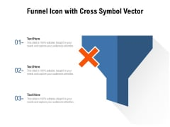 Funnel Icon With Cross Symbol Vector Ppt PowerPoint Presentation File Maker PDF