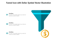 Funnel Icon With Dollar Symbol Vector Illustration Ppt PowerPoint Presentation Gallery File Formats PDF