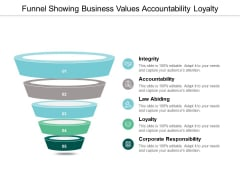 Funnel Showing Business Values Accountability Loyalty Ppt Powerpoint Presentation Pictures Icon