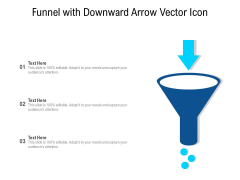 Funnel With Downward Arrow Vector Icon Ppt PowerPoint Presentation File Graphics Design PDF