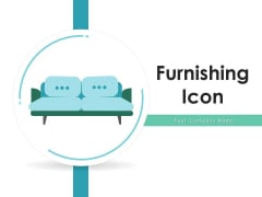 Furnishing Icon Furniture Icon Ppt PowerPoint Presentation Complete Deck